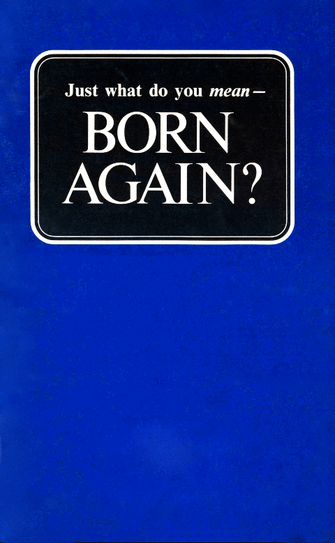 Just what do you mean––BORN AGAIN?