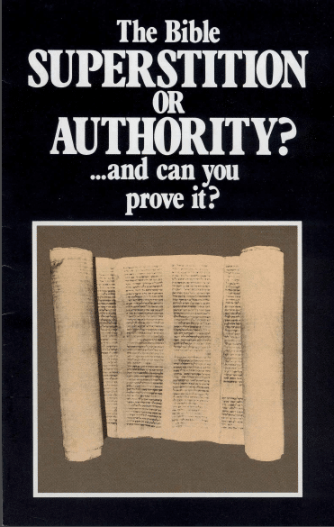 The Bible SUPERSTITION OR AUTHORITY? and can you prove it?