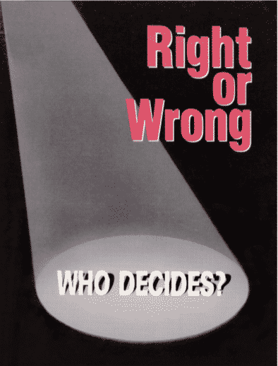 Right or Wrong - Who Decides?