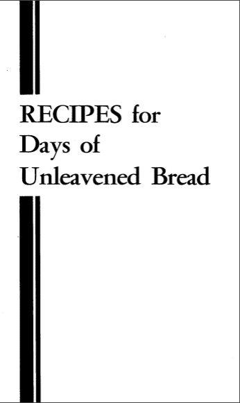 Recipes for the Days of Unleavend Bread