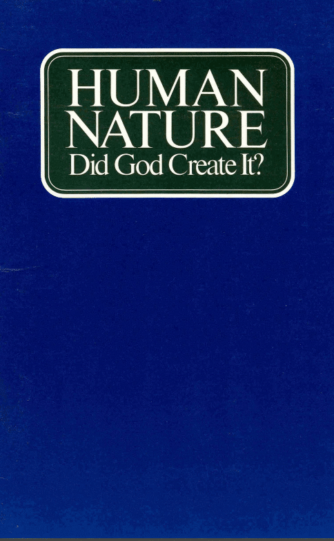 HUMAN NATURE Did God Create It?