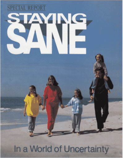 Staying Sane - In A World of Uncertainty