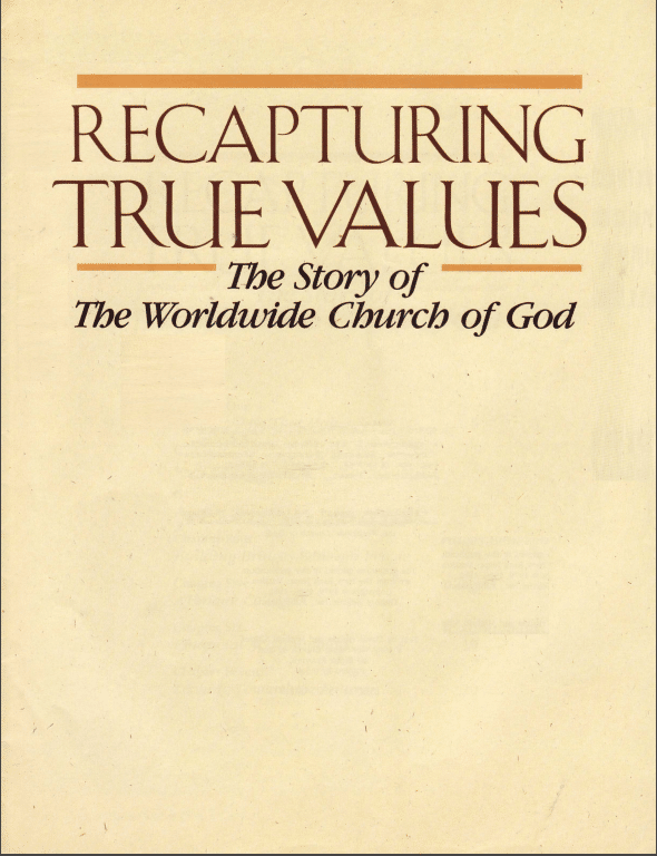 Recapture True Values The Story of the Worldwide Church of God