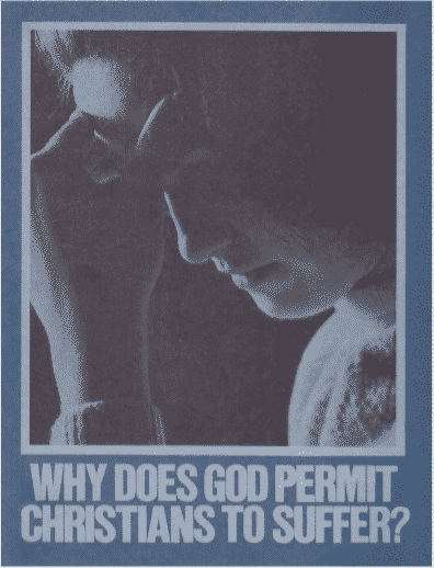 Why Does God Permit Christians To Suffer?
