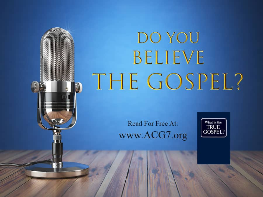 Do You Believe The Gospel?